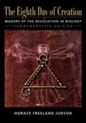 The Eighth Day of Creation: Makers of the Revolution in Biology, 25th Anniversary Edition 9780879694784