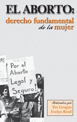 El Aborto: Derecho Fundamental de la Mujer 9780873484862