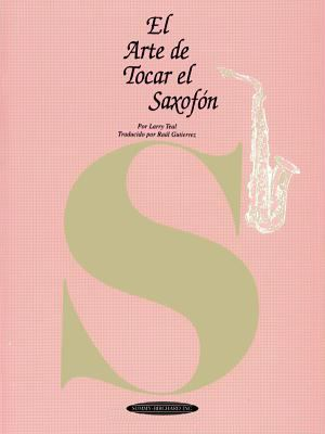 El Arte de Tocar el Saxofon = The Art of Saxophone Playing 9780874879964