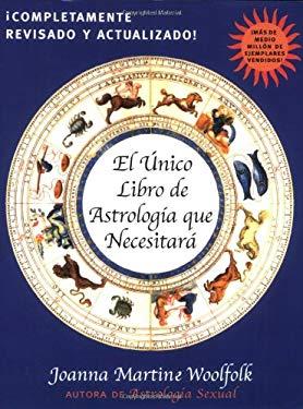 El Unico Libro de Astrologia Que Necesitara 9780878333011