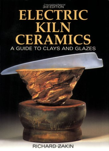 Electric Kiln Ceramics: A Guide to Clays and Glazes 9780873496049