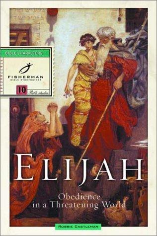 Elijah: Obedience in a Threatening World 9780877882183