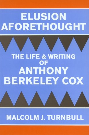 Elusion Aforethought: The Life and Writing of Anthony Berkeley Cox 9780879727161