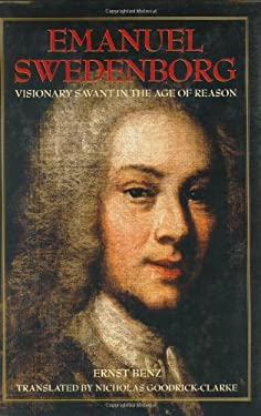 Emanuel Swedenborg: Visionary Savant in the Age of Reason 9780877851950