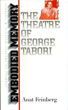 Embodied Memory: The Theatre of George Tabori 9780877456865