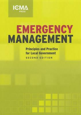 Emergency Management: Principles and Practice for Local Government 9780873267199