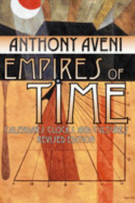 Empires of Time: Calendars, Clocks & Cultures, Revised Edition 9780870816727
