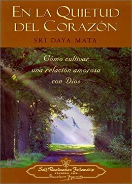 En La Quietud del Corazon = Enter the Quiet Heart 9780876121788