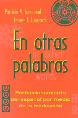 En Otras Palabras: Perfeccionamiento del Espanol Por Medio de la Traduccion 9780878401338