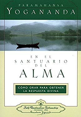 En el Santuario del Alma = In the Sanctuary of the Soul 9780876121733