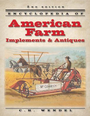 Encyclopedia of American Farm Implements & Antiques 9780873495684