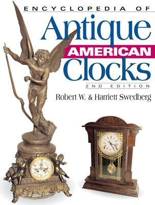 Encyclopedia of Antique American Clocks 9780873498074