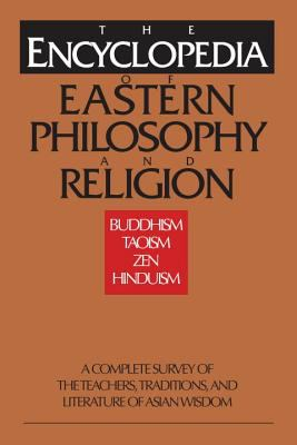 Encyclopedia of Eastern Philosophy and Religion 9780877739807