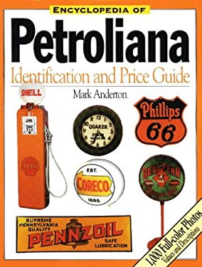 Encyclopedia of Petroliana: Identification and Price Guide 9780873416948
