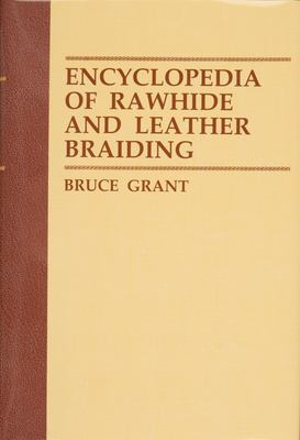 Encyclopedia of Rawhide and Leather Braiding 9780870331619