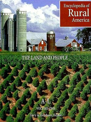 Encyclopedia of Rural America: The Land and People 9780874368420