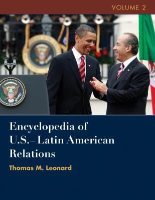 Encyclopedia of United States-Latin American Relations 9780872897625