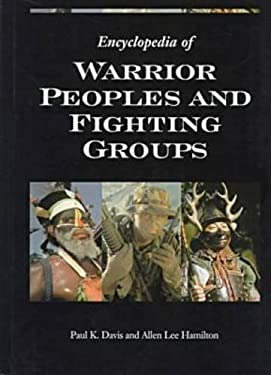 Encyclopedia of Warrior Peoples and Fighting Groups 9780874369618