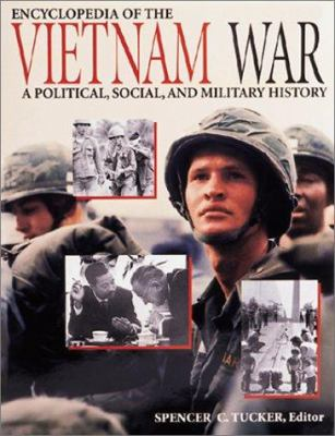 Encyclopedia of the Vietnam War: A Political, Social, and Military History 9780874369830