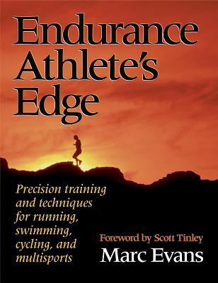 Endurance Athlete's Edge: Precision Training and Techniques for Running, Cycling, and Multisports 9780873229388