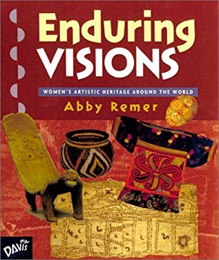 Enduring Visions: Women's Artistic Heritage Around the World 9780871925244