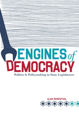 Engines of Democracy: Politics and Policymaking in State Legislatures 9780872894594