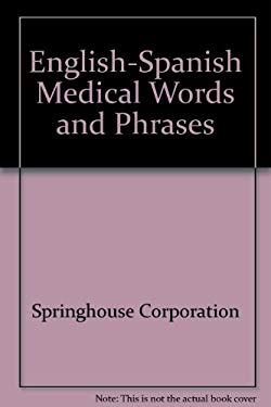 English and Spanish Medical Words and Phrases 9780874345407