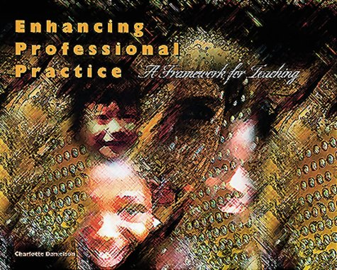 Enhancing Professional Practice: A Framework for Teaching 9780871202697