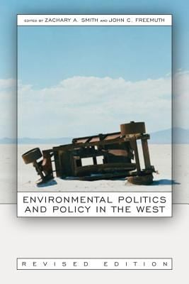 Environmental Politics and Policy in the West 9780870818813