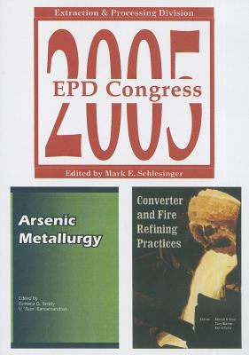 Epd Congress 2005: Extraction and Processing Division (CD Includes