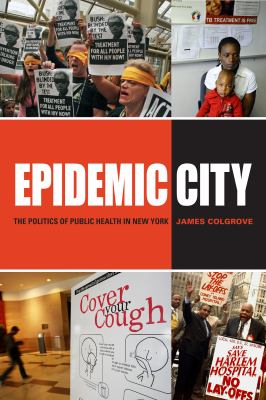 Epidemic City: The Politics of Public Health in New York 9780871540638