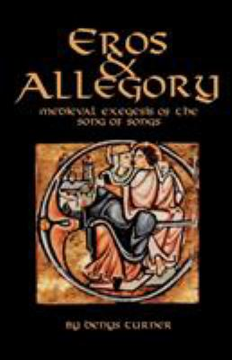 Eros & Allegory: Medieval Exegesis of the Song of Songs 9780879079567