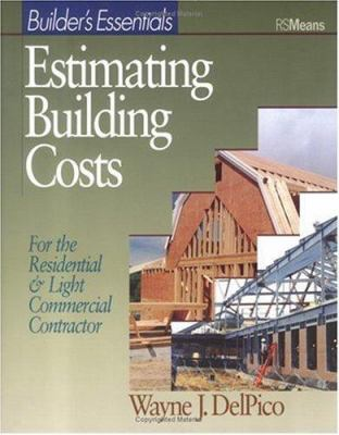 Estimating Building Costs: For Residential and Light Commercial Contractor 9780876297414