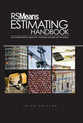 Estimating Handbook: The Essential Reference Required for Construction Estimating and Cost Analysis 9780876292730