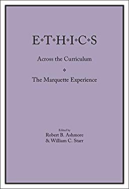 Ethics Across the Curriculum: The Marquette Experience 9780874629989