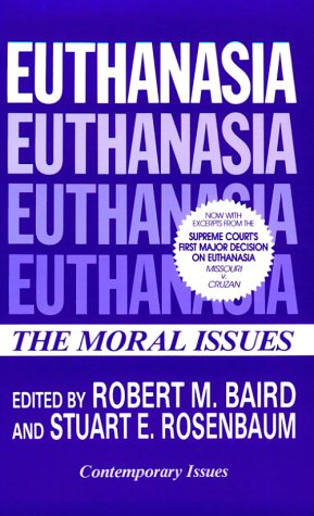 Euthanasia: The Moral Issues 9780879755553