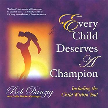 Every Child Deserves a Champion: Including the Child Within You! [With CD] 9780878688852