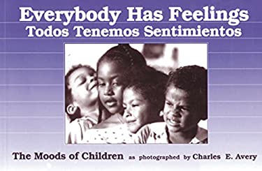 Everybody Has Feelings or Todos Tenemos Sentimientos: The Moods of Children as Photographed by Charles E. Avery 9780876591970