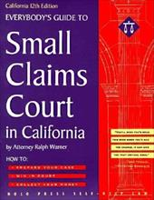 Everybody's Guide to Small Claims Court in California 3851942