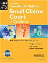 Everybody's Guide to Small Claims Court in California 3852264