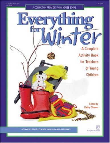 Everything for Winter: An Early Childhood Curriculum Activity Book 9780876591864
