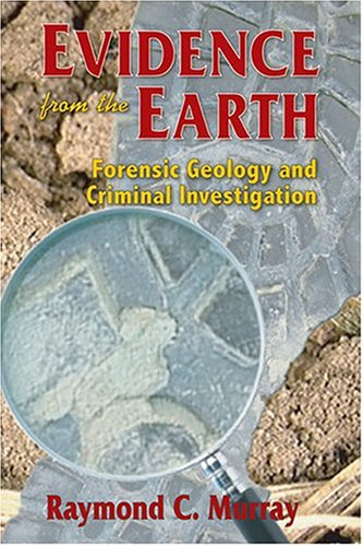 Evidence from the Earth: Forensic Geology and Criminal Investigation 9780878424986