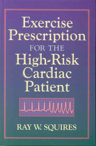 Exercise Prescription for the High Risk Cardiac Patient 9780873229807
