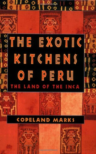 The Exotic Kitchens of Peru 9780871319579