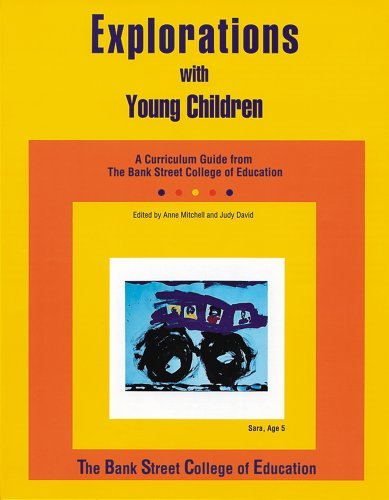 Explorations with Young Children: A Curriculum Guide from Bank Street College of Education 9780876591604
