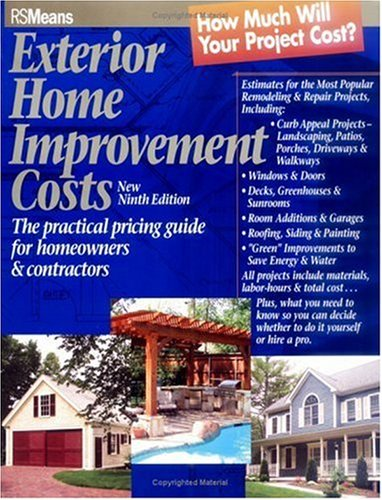 Exterior Home Improvement Costs: The Practical Pricing Guide for Homeowners & Contractors 9780876297421