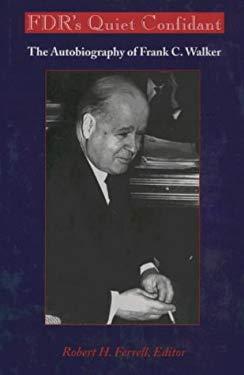 FDR's Quiet Confidant: The Autobiography of Frank C. Walker 9780870813948