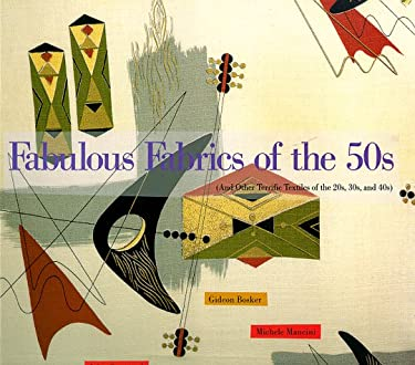 Fabulous Fabrics of the 50s: And Other Terrific Textiles of the 20s, 30s and 40s 9780877018117
