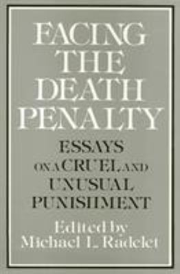 Facing the Death Penalty: Essays on a Cruel and Unusual Punishment 9780877227212