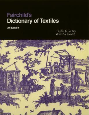 Fairchild's Dictionary of Textiles 9780870057076